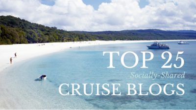Top 25 Most Socially Shared Cruise Blogs